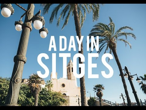 A day in Sitges - Barcelona.