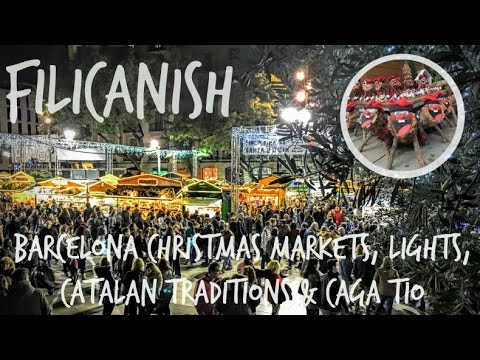 Barcelona Christmas Markets & Lights | Catalan Traditions | Caga Tió | Filicanish Bon Nadal