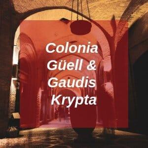 Colonia Güell & Gaudis Krypta
