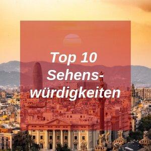 Sehenswürdigkeiten in Barcelona Top 10
