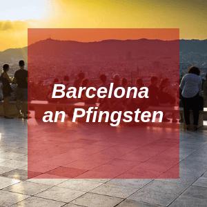 Barcelona an Pfingsten