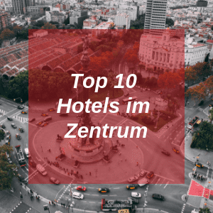 Top 10 Hotels im Zentrum in Barcelona