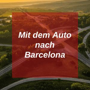 Mit dem Auto nach Barcelona