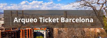Arqueo Ticket Barcelona - Hub